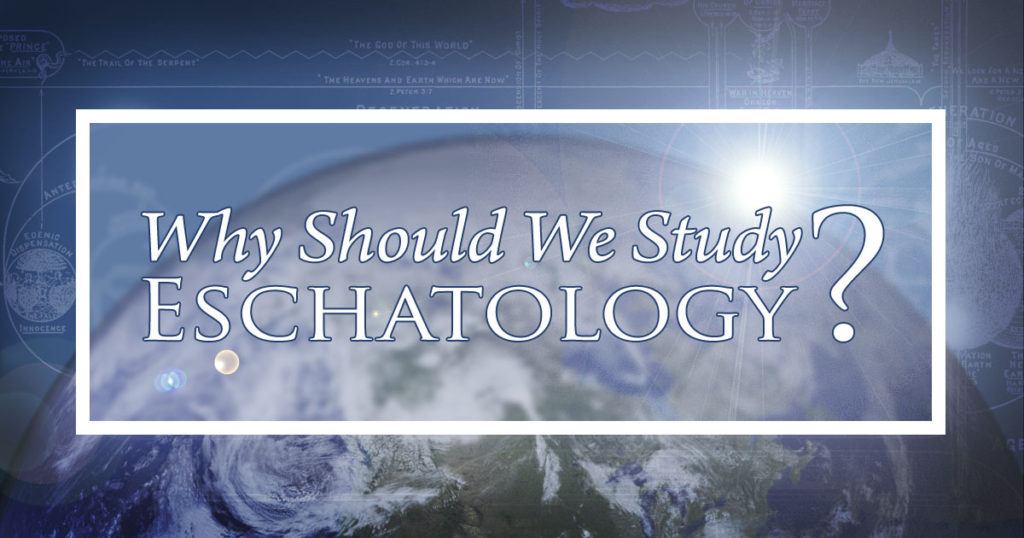 Eschatology WHY | Truth Seekers Fellowship