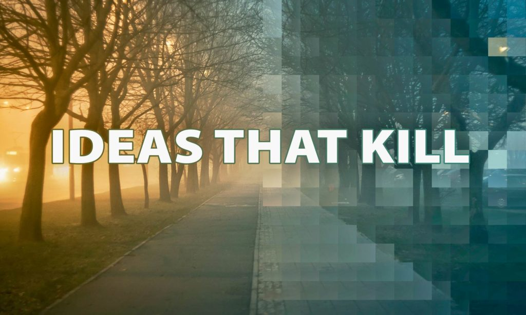 IDEAS-THAT-KILL-truth-seekers-fellowship